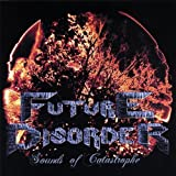 Sounds of Catastrophe by Future Disorder