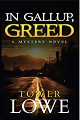 In Gallup, Greed: A Mystery Novel (Cinnamon/Burro New Mexico Mysteries Book 6) Kindle Edition
