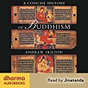 A Concise History of Buddhism: From 500 BCE-1900 CE Audiobook by Andrew Skilton Narrated by  Jinananda