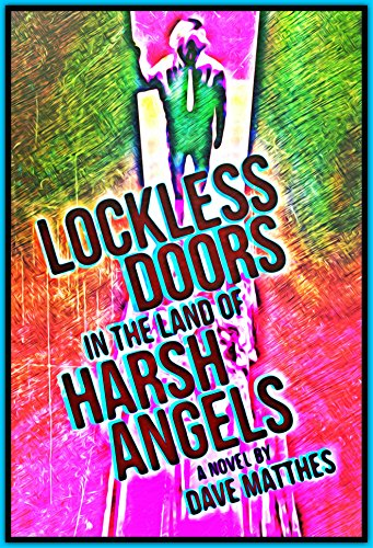 Lockless Doors in the Land of Harsh Angels by [Matthes, Dave]