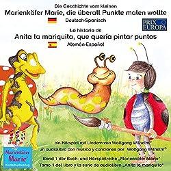 Die Geschichte vom kleinen Marienkäfer Marie, die überall Punkte malen wollte. Deutsch-Spanisch