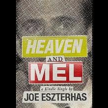 Heaven and Mel Audiobook by Joe Eszterhas Narrated by Tim Halligan