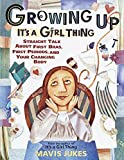 img - for Growing Up: It's a Girl Thing: Straight Talk about First Bras, First Periods, and Your Changing Body book / textbook / text book