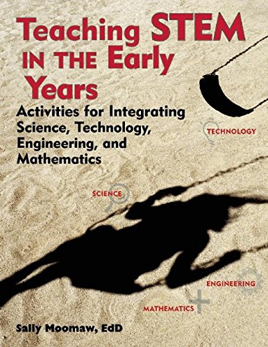 Price comparison product image Teaching STEM in the Early Years: Activities for Integrating Science, Technology, Engineering, and Mathematics (NONE)