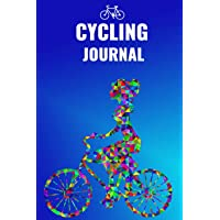 Cycling Journal: Bicycle Journal for Bike Riding Lovers and Cycling Enthusiasts. A great book to log your adventures and…