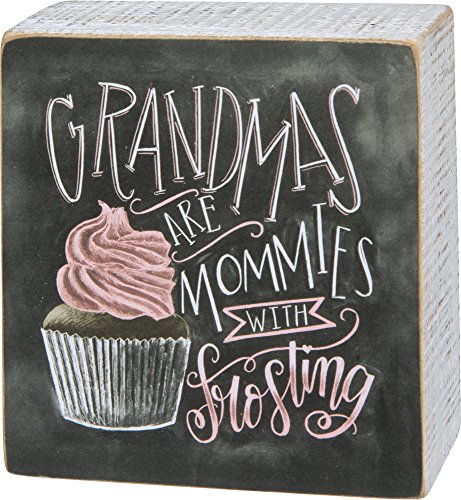 Grandma Sign - Primitives by Kathy Wood Wooden Box Sign 4 X 4 X .75 Inch Grandmas are Mommies with Frosting