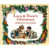 Lucy and Tom's Christmas (Picture Puffin): Written by Shirley Hughes, 1985 Edition, (New edition) Publisher: Puffin Books [Paperback]
