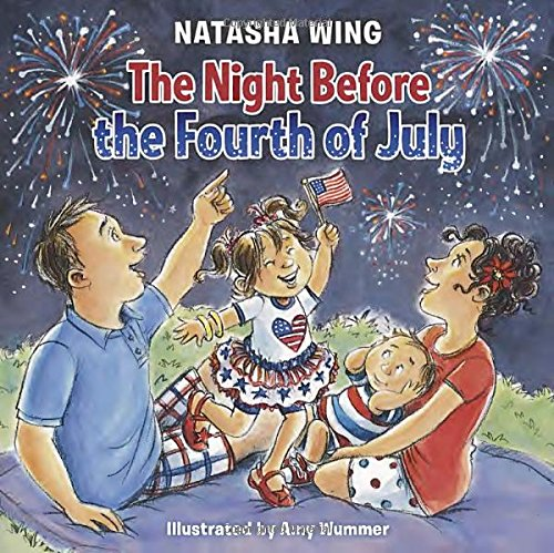 4TH OF JULY books for kids ages 1 year to 10 - toddler, preschool & school ageThe Night Before the Fourth of July