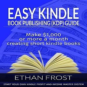 Easy Kindle Book (KDP) Publishing Guide Audiobook