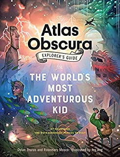 Book Cover: The Atlas Obscura Explorer's Guide for the World's Most Adventurous Kid