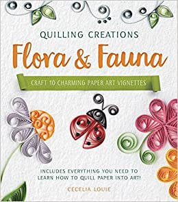 Quilling Creations Flora Fauna Craft 10 Charming Paper Art