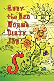 Ruby the Red Worm's Dirty Job, Scott Stoll, 0982784228