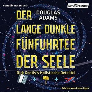 Der lange dunkle Fünfuhrtee der Seele (Dirk Gently 2) Hörbuch