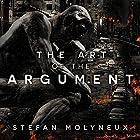 The Art of the Argument: Western Civilization's Last Stand Hörbuch von Stefan Molyneux Gesprochen von: Stefan Molyneux