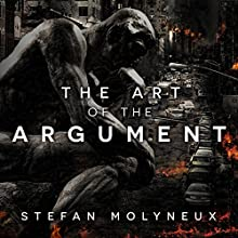 The Art of the Argument: Western Civilization's Last Stand Audiobook by Stefan Molyneux Narrated by Stefan Molyneux