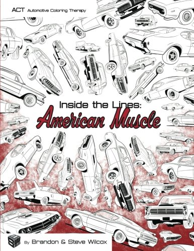 Inside the Lines: American Muscle: Adult Automotive Coloring Therapy (Volume 1)