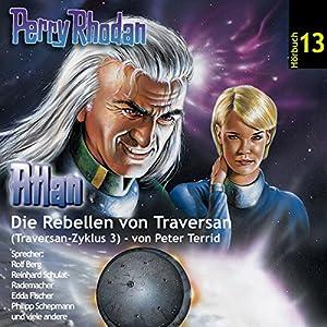 Atlan - Die Rebellen von Traversan (Perry Rhodan Hörspiel 13, Traversan-Zyklus 3) Hörspiel