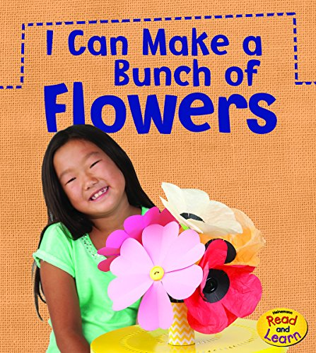 I Can Make a Bunch of Flowers (What Can I Make Today?) by Heinemann