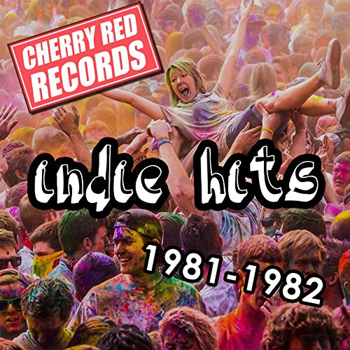 Cherry Red Indie Hits: 1981-1982