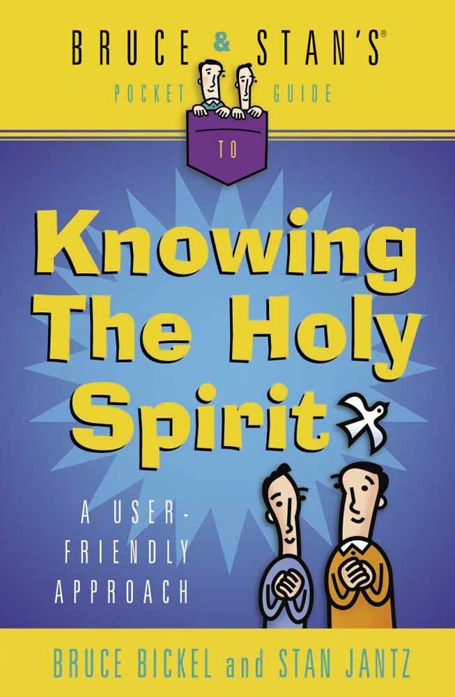Bruce & Stan's Pocket Guide to Knowing the Holy Spirit: A User-Friendly Approach (Bruce & Stan's Pocket Guides)