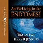 Are We Living in the End Times? | Tim LaHaye,Jerry B. Jenkins