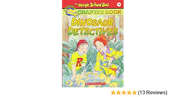 dinosaur detectives the magic school bus science chapter book 9