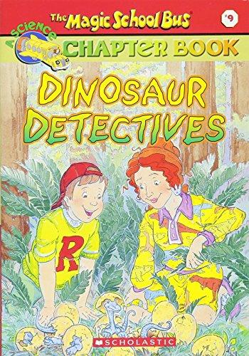 Magic School Bus Dinosaurs - Dinosaur Detectives (The Magic School Bus Science Chapter Book #9)