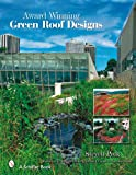 Award Winning Green Roof Designs (Schiffer Book)
