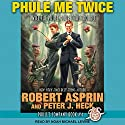 Phule Me Twice : Phule's Company, Book 4 Audiobook by Robert Asprin, Peter J. Heck Narrated by Noah Michael Levine