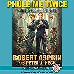 Phule Me Twice : Phule's Company, Book 4 | Robert Asprin,Peter J. Heck