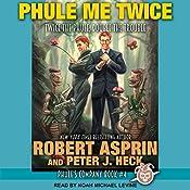 Phule Me Twice: Phule's Company, Book 4 | Robert Asprin, Peter J. Heck