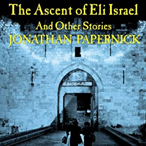 The Ascent of Eli Israel Audiobook