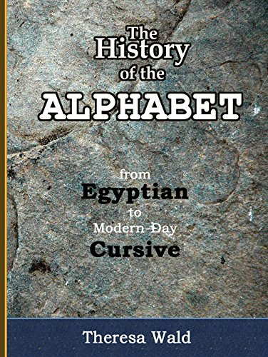 History of the Alphabet: from Egyptian to Modern Day Cursive ()