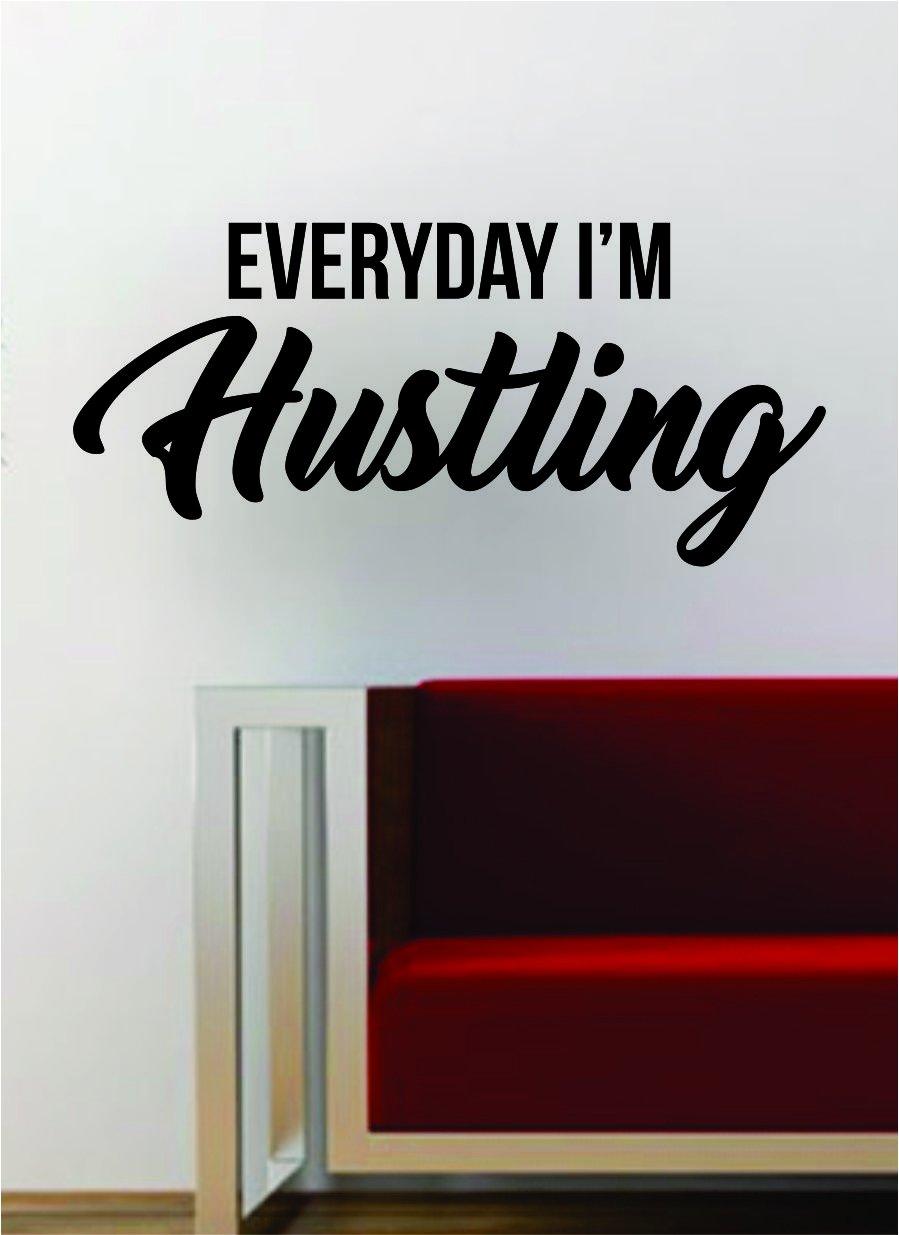 Everyday I'm Hustling Hip Hop Rap Quote Decal Sticker Wall Vinyl Art Music Lyrics Inspirational Hustle Money