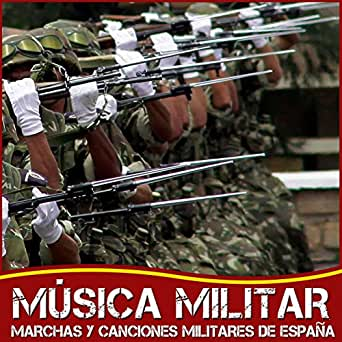 Música Militar. Marchas y Canciones Militares de España de Gran ...