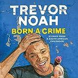 Born a Crime (audio edition)