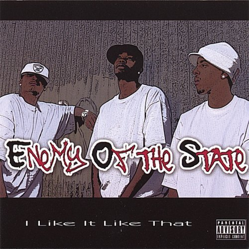 I Like It Like That by Enemy of the State
