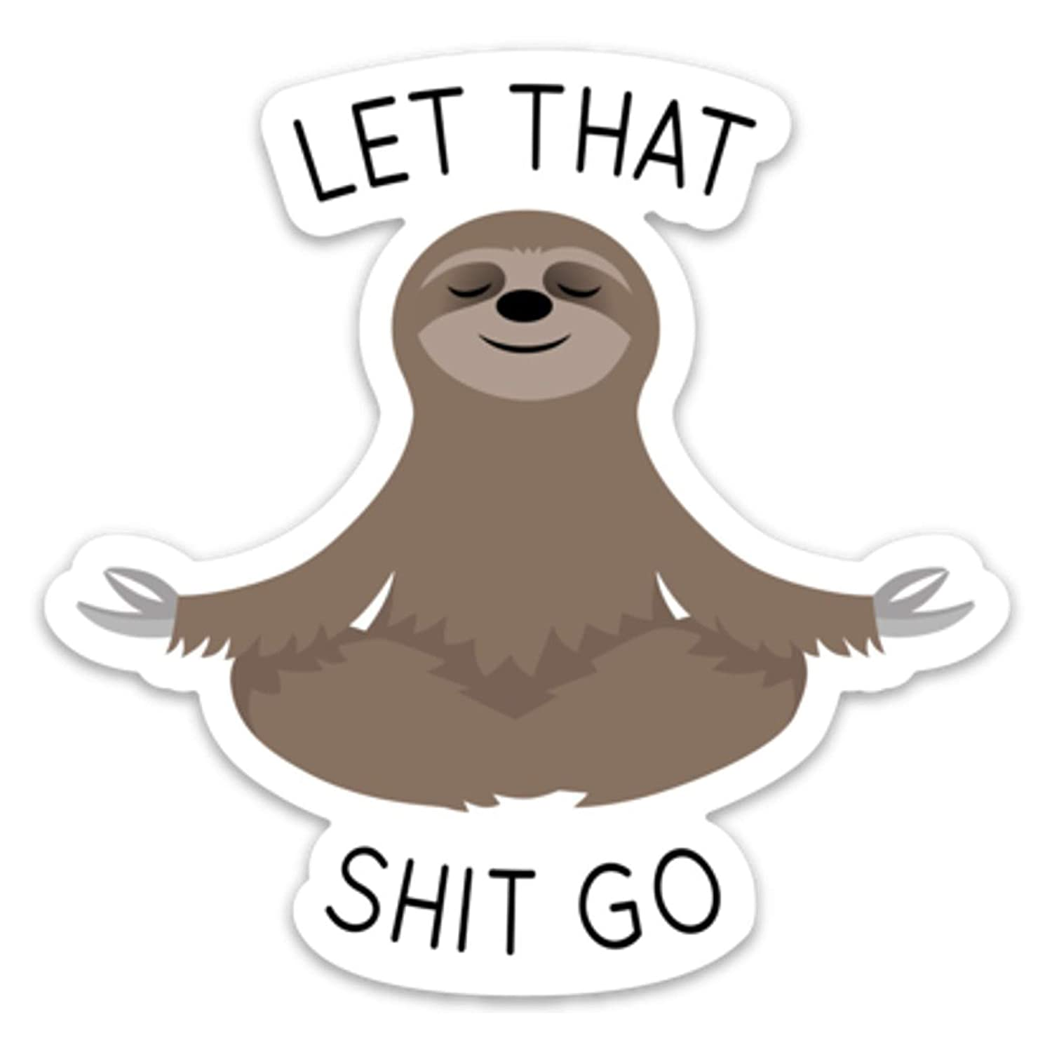 "Let That Shit Go Sticker Meditating Sloth Funny Vinyl 4"" x 4"" for Laptop Water Bottle Phone car"