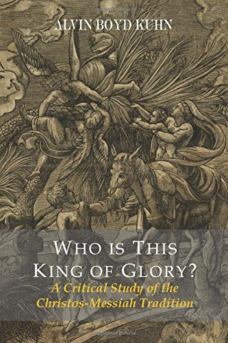Read Online Who Is This King of Glory? a Critical Study of the Christos-Messiah Tradition PDF