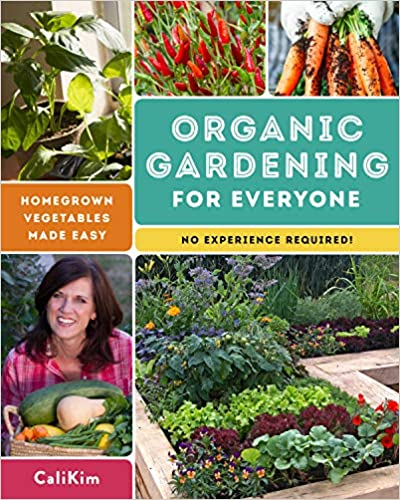 Organic Gardening for Everyone: Homegrown Vegetables Made Easy: No Experience Required!