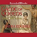 Game of Queens: A Novel of Vashti and Esther Audiobook by India Edghill Narrated by Adam Grupper, Soneela Nankani, Laura Knight-Keating, Kevin Orton