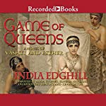 Game of Queens: A Novel of Vashti and Esther | India Edghill