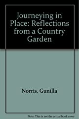 Journeying In Place: Reflections from a Country Garden, 1st Edition Hardcover