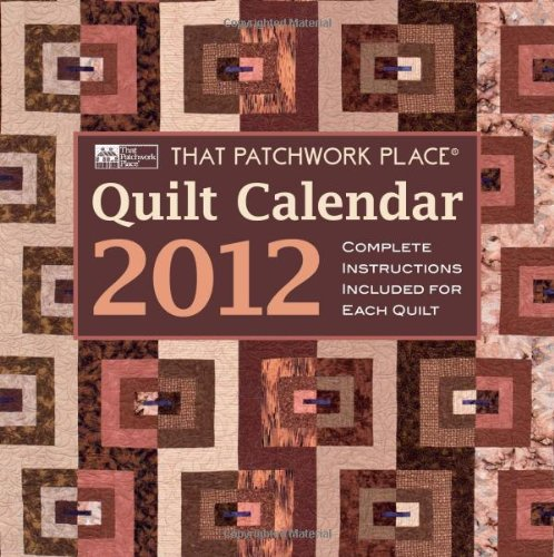 That Patchwork Place Quilt Calendar 2012