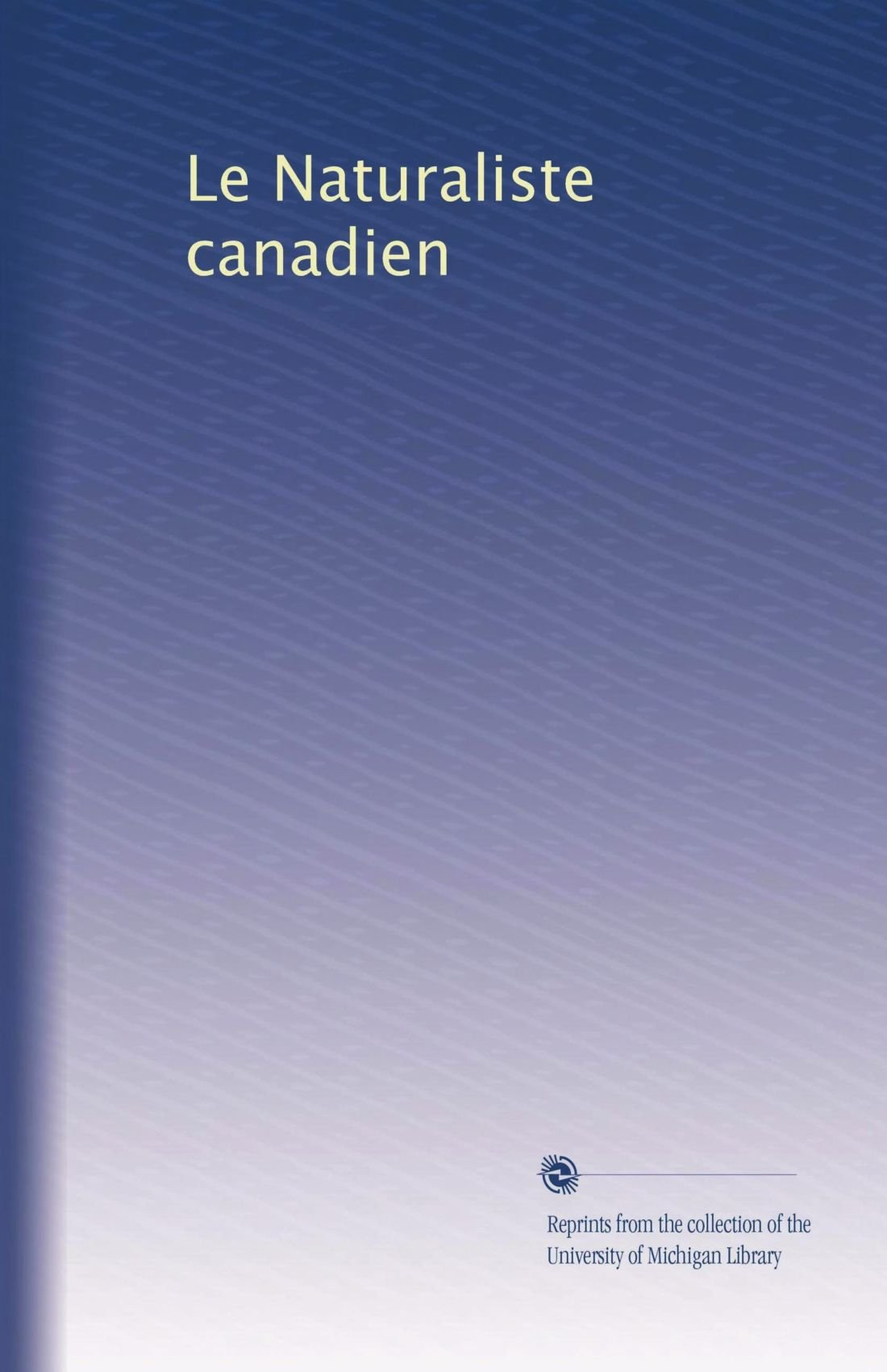 Le Naturaliste canadien (French Edition) ebook