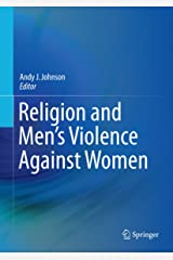 Religion and Men's Violence Against Women Kindle Edition