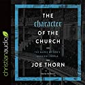 The Character of the Church: The Marks of God's Obedient People Audiobook by Joe Thorn Narrated by Jim Denison