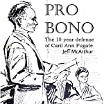 Pro Bono: The 18-Year Defense of Caril Ann Fugate | Jeff McArthur