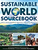 img - for Sustainable World Sourcebook, Critical Issues   Inspiring Solutions   Resources for Action, the Essential Guidebook for the Concerned Citizen book / textbook / text book
