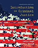 Introduction to Criminal Justice, Larry J. Siegel, John L. Worrall, 1285069013
